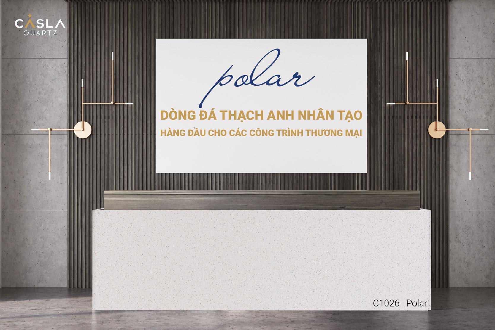 Polar – Dòng đá thạch anh nhân tạo hàng đầu cho các công trình thương mại
